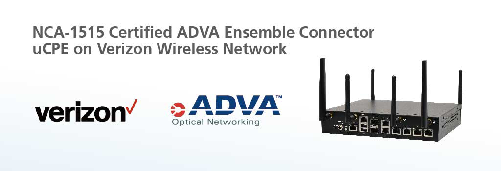 Lanner Whitebox Solutions™ L-1515 certified ADVA Ensemble Connector uCPE on Verizon Wireless Network
