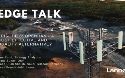 Episode 8: OpenRAN – A Cost Effective and quality alternative?