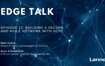 Episode 12: Building a Secure and Agile Network with uCPE