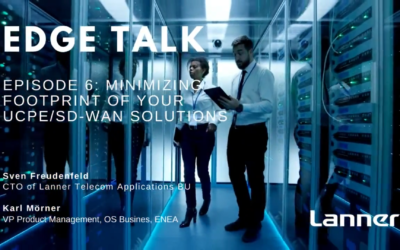 Episode 6: Minimizing Footprint of your uCPE/SD-WAN Solutions